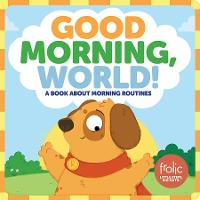 Good Morning, World! - Frolic First Faith (Board book)