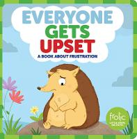 Everyone Gets Upset: A Book about Frustration - Frolic First Faith (Board book)