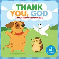 Thank You, God: Frolic First Faith - Frolic First Faith (Board book)