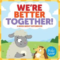 We're Better Together: Frolic First Faith - Frolic First Faith (Board book)