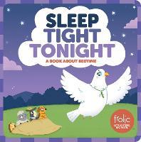 Sleep Tight Tonight: Frolic First Faith - Frolic First Faith (Board book)