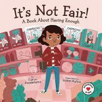 It's Not Fair!: A Book about Having Enough (Hardback)