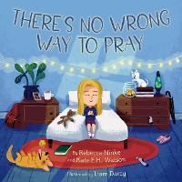 There's No Wrong Way to Pray (Hardback)