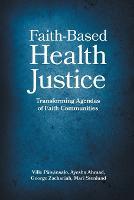 Faith-Based Health Justice: Transforming Agendas of Faith Communities (Paperback)