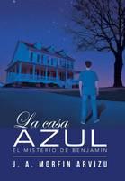 La Casa Azul: El Misterio de Benjam�n (Hardback)