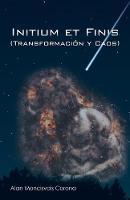 Initium Et Finis (Transformaci n Y Caos)