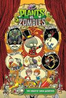 Plants Vs. Zombies Volume 9: The Greatest Show Unearthed (Hardback)