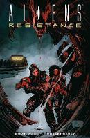 Aliens: Resistance (Paperback)