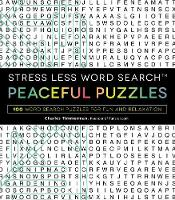 Stress Less Word Search - Peaceful Puzzles: 100 Word Search Puzzles for Fun and Relaxation (Paperback)
