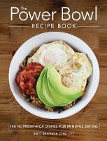The Power Bowl Recipe Book: 140 Nutrient-Rich Dishes for Mindful Eating (Paperback)