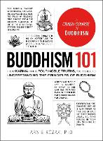 Buddhism 101: From Karma to the Four Noble Truths, Your Guide to Understanding the Principles of Buddhism - Adams 101 (Hardback)