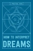 How to Interpret Dreams: A Practical Guide (Paperback)