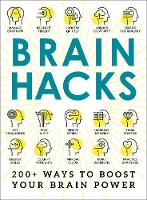 Brain Hacks: 200+ Ways to Boost Your Brain Power - Hacks (Paperback)