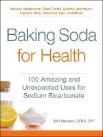 Baking Soda for Health: 100 Amazing and Unexpected Uses for Sodium Bicarbonate - For Health (Paperback)