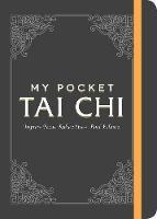 My Pocket Tai Chi: Improve Focus. Reduce Stress. Find Balance. - My Pocket (Paperback)