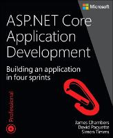 ASP.NET Core Application Development: Building an application in four sprints - Developer Reference (Paperback)