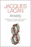 Anxiety: The Seminar of Jacques Lacan (Paperback)