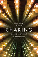 Sharing: Crime Against Capitalism (Hardback)
