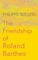 The Friendship of Roland Barthes (Paperback)