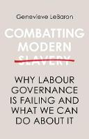 Combatting Modern Slavery: Why Labour Governance is Failing and What We Can Do About It (Hardback)