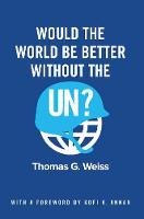 Would the World Be Better Without the UN? (Paperback)