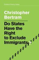 Do States Have the Right to Exclude Immigrants? (Hardback)