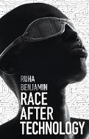 Race After Technology: Abolitionist Tools for the New Jim Code (Paperback)