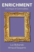 Enrichment: A Critique of Commodities (Hardback)