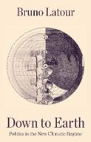 Down to Earth: Politics in the New Climatic Regime (Paperback)