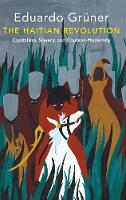 The Haitian Revolution: Capitalism, Slavery and Counter-Modernity - Critical South (Hardback)