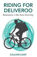 Riding for Deliveroo: Resistance in the New Economy (Hardback)