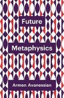 Future Metaphysics - Theory Redux (Hardback)