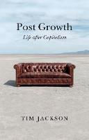 Post Growth: Life after Capitalism (Paperback)