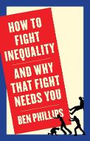 How to Fight Inequality: (and Why That Fight Needs You) (Paperback)