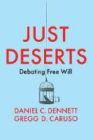 Just Deserts: Debating Free Will (Paperback)