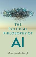The Political Philosophy of AI: An Introduction (Hardback)