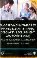 Succeeding in the GPST Stage 2: Practice questions for GPST / GPVTS Stage 2 Selection: Study Text (Paperback)
