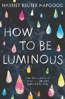 How to be Luminous
