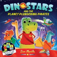 Dinostars and the Planet Plundering Pirates - Dinostars (Paperback)