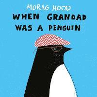 When Grandad Was a Penguin (Hardback)