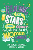 Reaching the Stars: Poems about Extraordinary Women and Girls (Paperback)