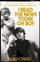 I Read the News Today, Oh Boy: The short and gilded life of Tara Browne, the man who inspired The Beatles' greatest song (Hardback)