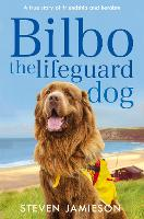 Bilbo the Lifeguard Dog: A true story of friendship and heroism (Paperback)