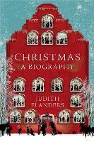 Christmas: A Biography (Hardback)