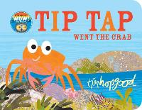 TIP TAP Went the Crab (Board book)