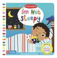 I'm Not Sleepy: Helping Toddlers To Sleep - Big Steps (Board book)
