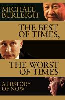 The Best of Times, The Worst of Times: A History of Now (Hardback)