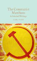 The Communist Manifesto & Selected Writings - Macmillan Collector's Library (Hardback)