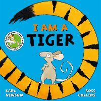 I am a Tiger (Hardback)