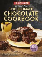 I Quit Sugar The Ultimate Chocolate Cookbook: Healthy Desserts, Kids' Treats and Guilt-Free Indulgences (Hardback)